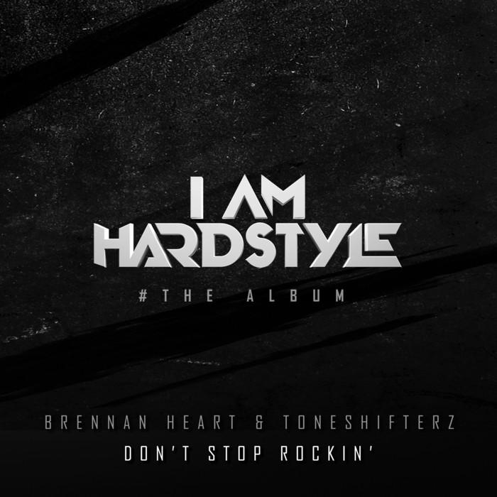 BRENNAN HEART - Don't Stop Rockin'