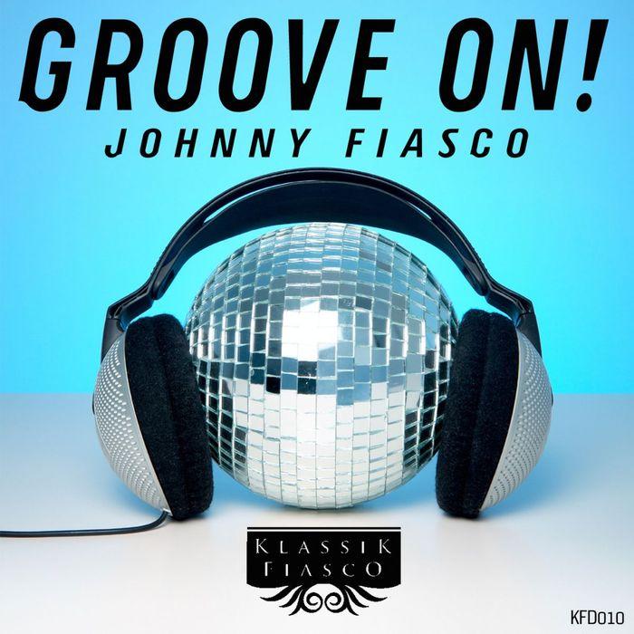JOHNNY FIASCO - Groove On