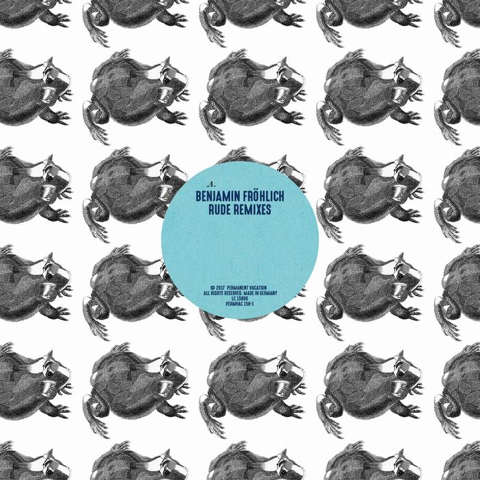 BENJAMIN FROHLICH - Rude Remixes