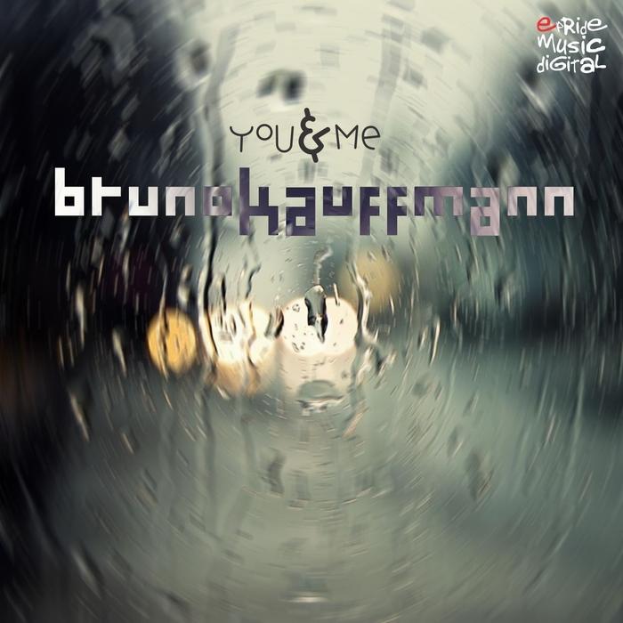 BRUNO KAUFFMANN - You And Me