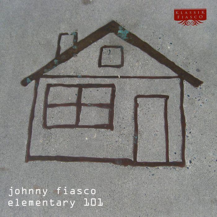 JOHNNY FIASCO - Elementary 101