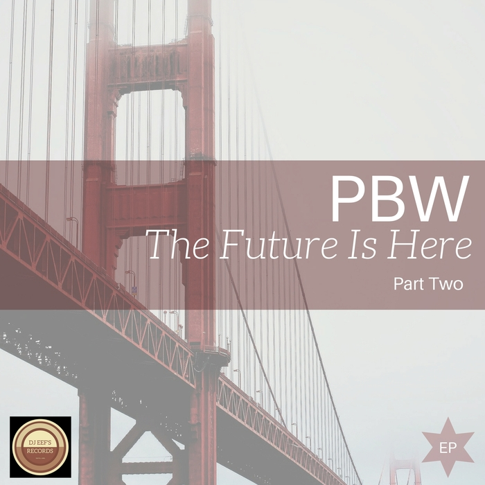 PBW - The Future Is Here EP: Part Two