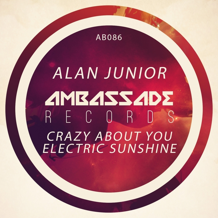 ALAN JUNIOR - Crazy About You + Electric Sunshine