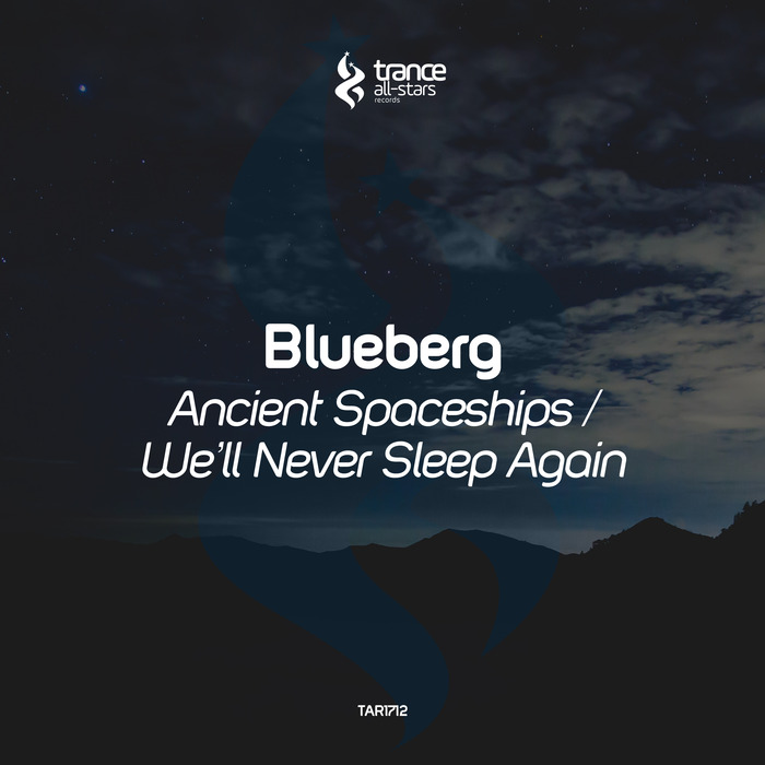 BLUEBERG - Ancient Spaceships/We'll Never Sleep Again