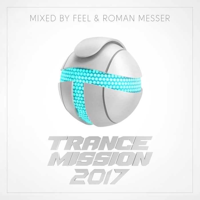 FEEL/ROMAN MESSER/VARIOUS - TranceMission 2017 (unmixed tracks)