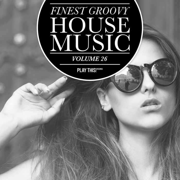 VARIOUS - Finest Groovy House Music Vol 26