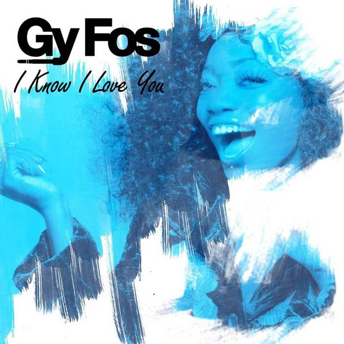 GY FOS - I Know I Love You