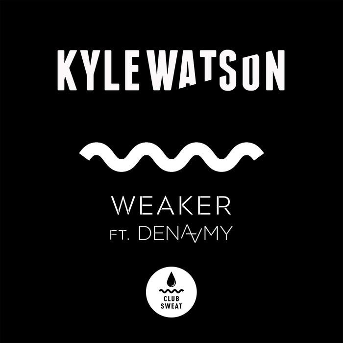 KYLE WATSON feat DENA AMY - Weaker