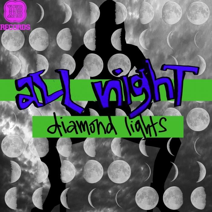 DIAMOND LIGHTS - All Night