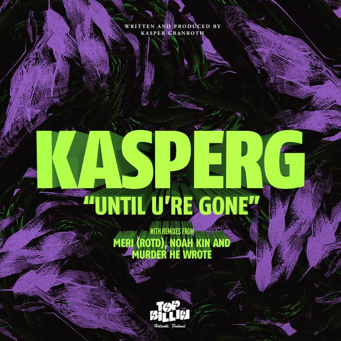 KASPERG - Until U're Gone