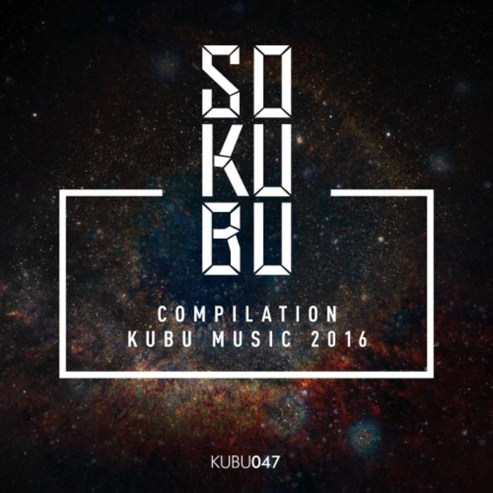 VARIOUS - Sokubu Compilation Kubu Music 2016