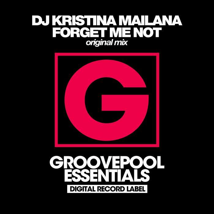 DJ KRISTINA MAILANA - Forget Me Not