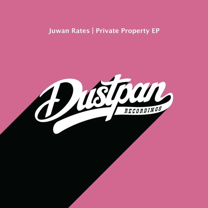 JUWAN RATES - Private Property EP