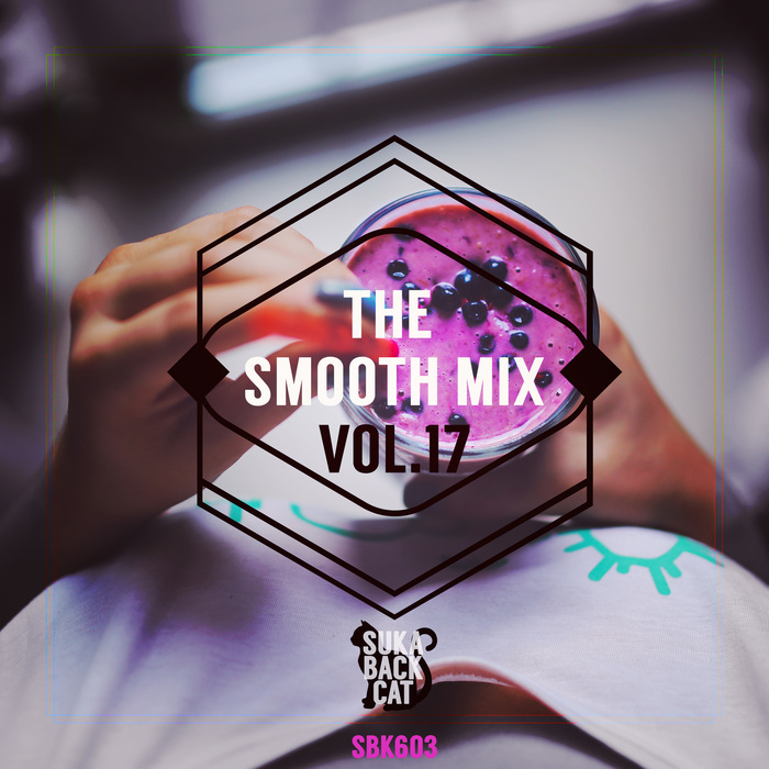VARIOUS - The Smooth Mix Vol 17