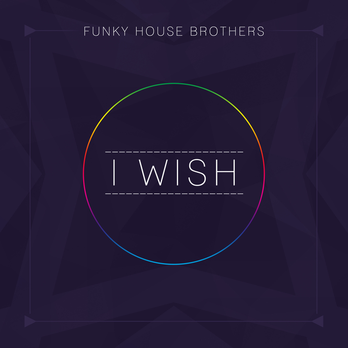 FUNKY HOUSE BROTHERS - I Wish