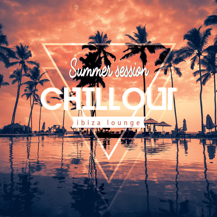 VARIOUS - Chillout Summer Session/Ibiza Lounge