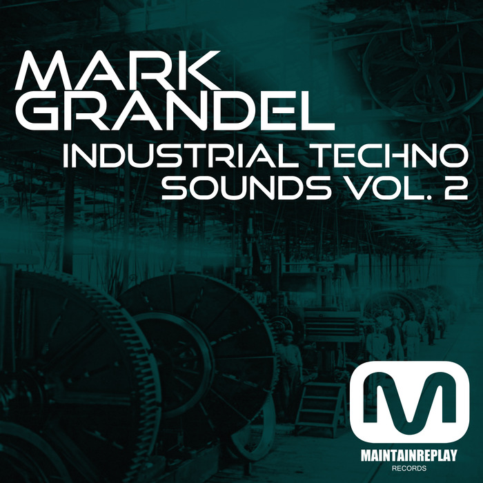 MAINTAIN REPLAY - Industrial Techno Sounds Vol 2 (Sample Pack WAV)