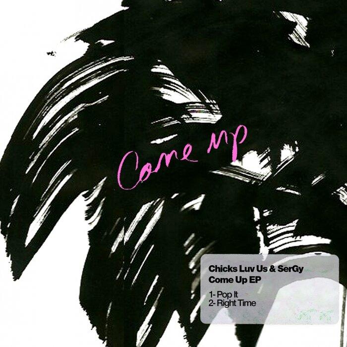 SERGY/CHICKS LUV US - Come Up EP