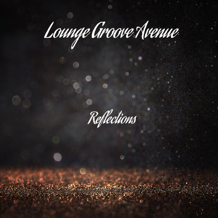 LOUNGE GROOVE AVENUE - Reflections