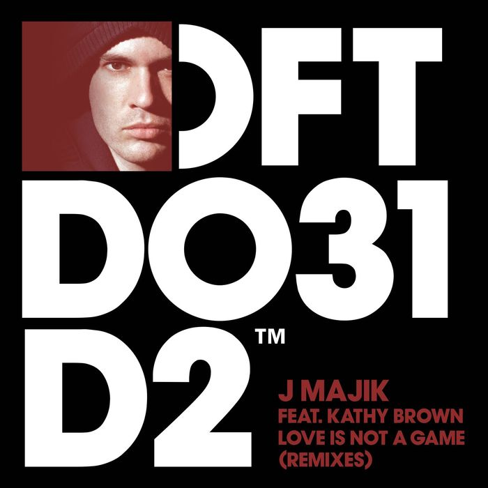 J MAJIK feat KATHY BROWN - Love Is Not A Game (feat. Kathy Brown) [Remixes]
