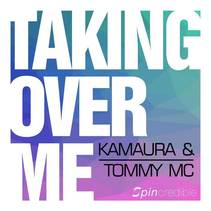 KAMAURA/TOMMY MC - Taking Over Me