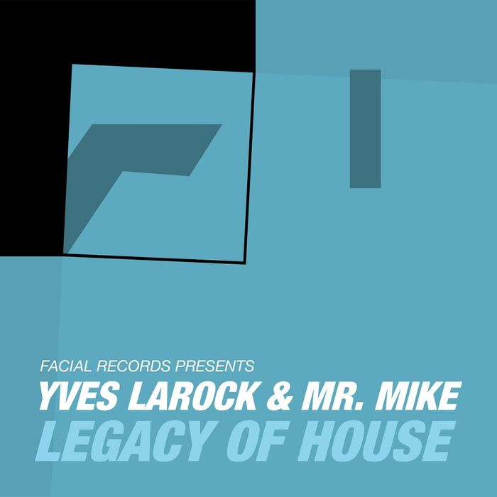 YVES LAROCK feat MR MIKE - Legacy Of House