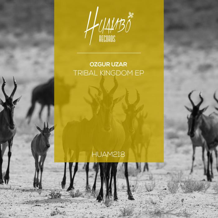 OZGUR UZAR - Tribal Kingdom EP