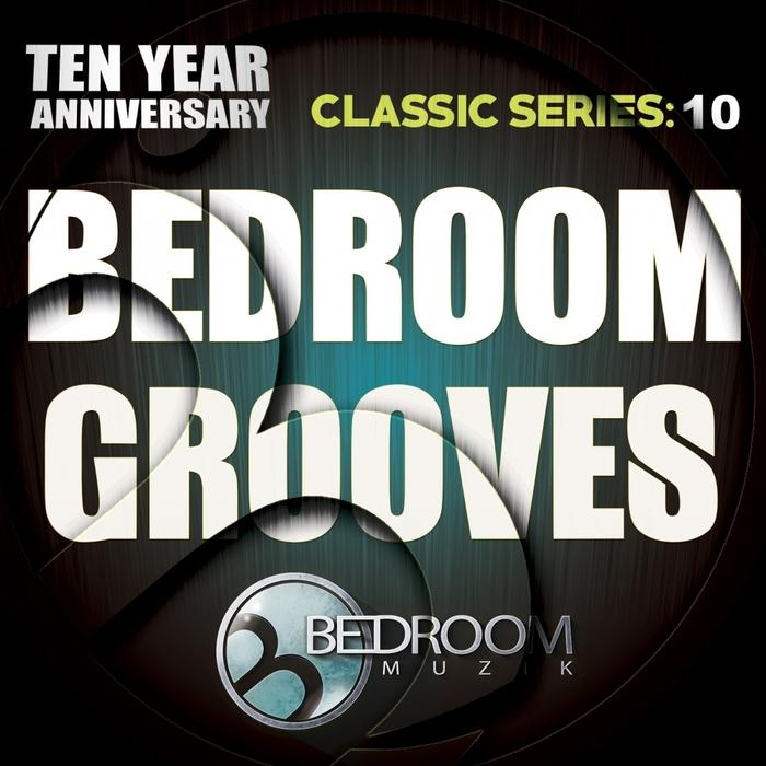 VARIOUS - Bedroom Grooves Ten Year Anniversary Classic Series: 10