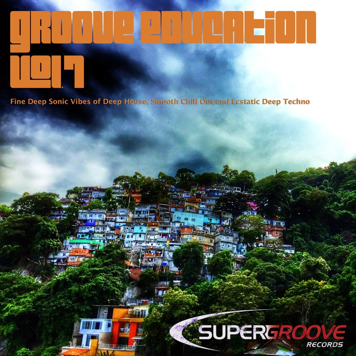 VARIOUS - Groove Education Vol 7: Fine Deep Sonic Vibes Of Deep House, Smooth Chill Out And Ecstatic Deep Techno