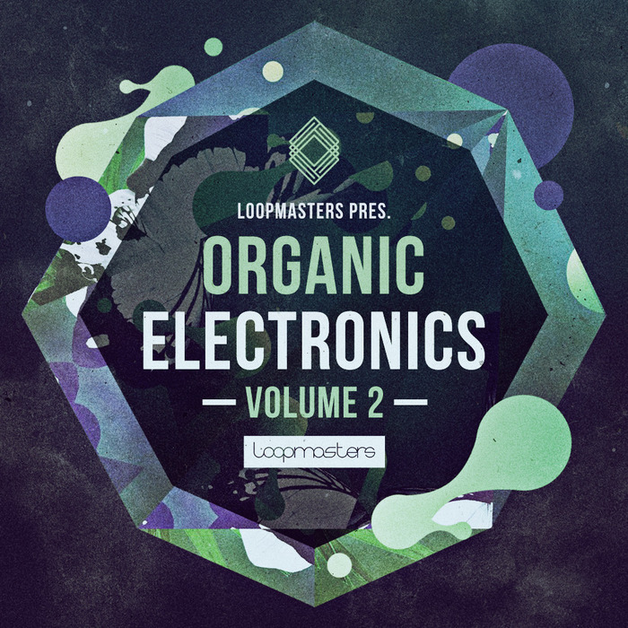 LOOPMASTERS - Organic Electronics Vol 2 (Sample Pack WAV/APPLE/LIVE/REASON)
