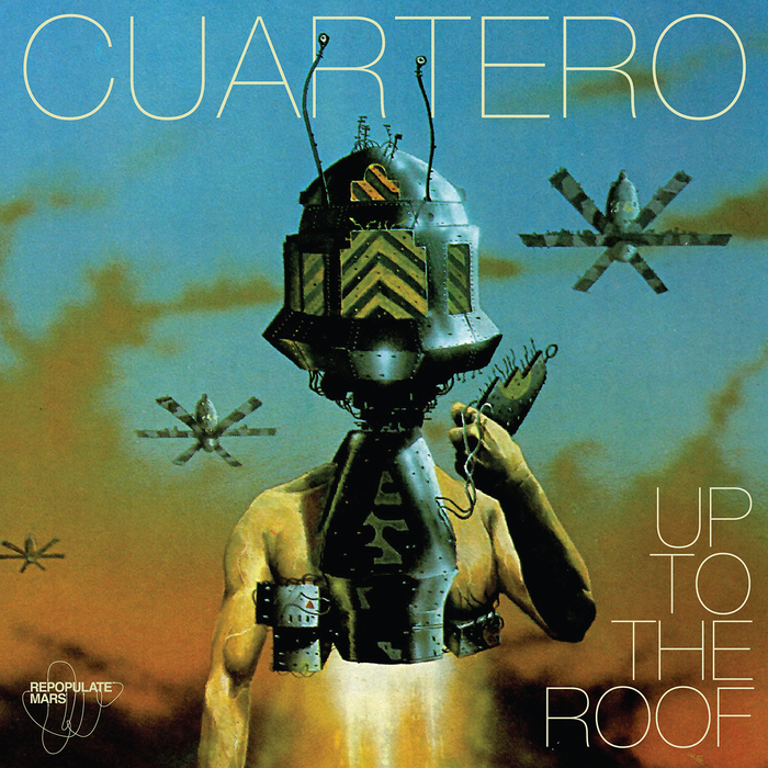 CUARTERO - Up To The Roof