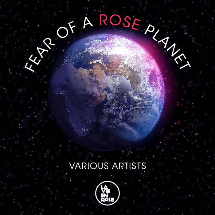 VARIOUS - Fear Of A Rose Planet