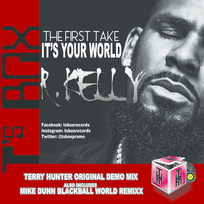 R KELLY - It's Your World (The First Take)