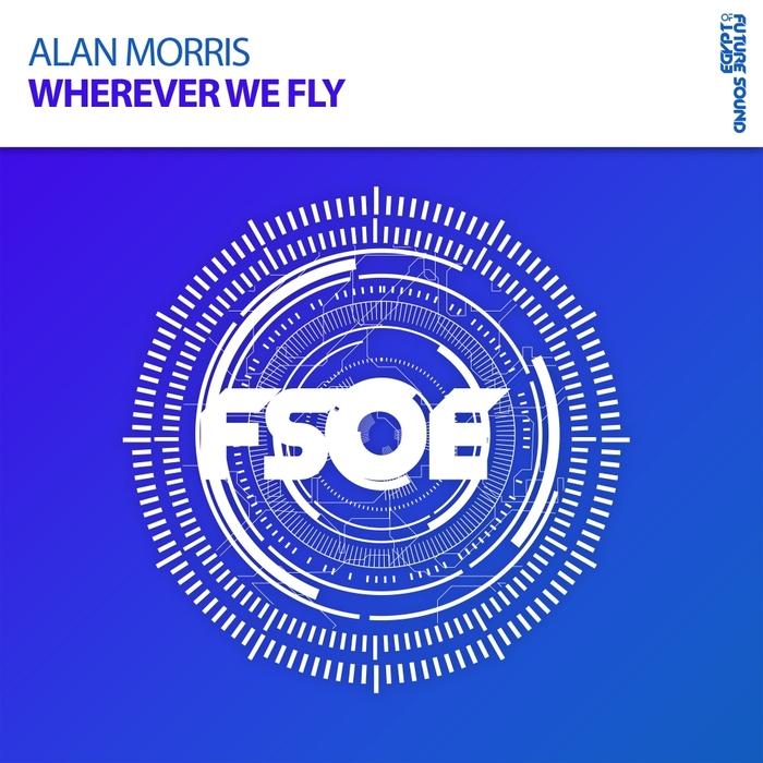 ALAN MORRIS - Wherever We Fly