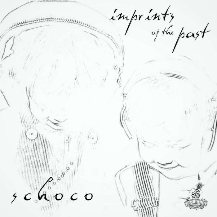 SCHOCO - Imprints Of The Past