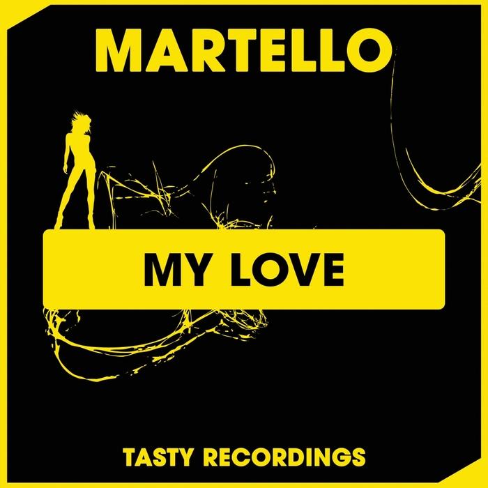 MARTELLO - My Love