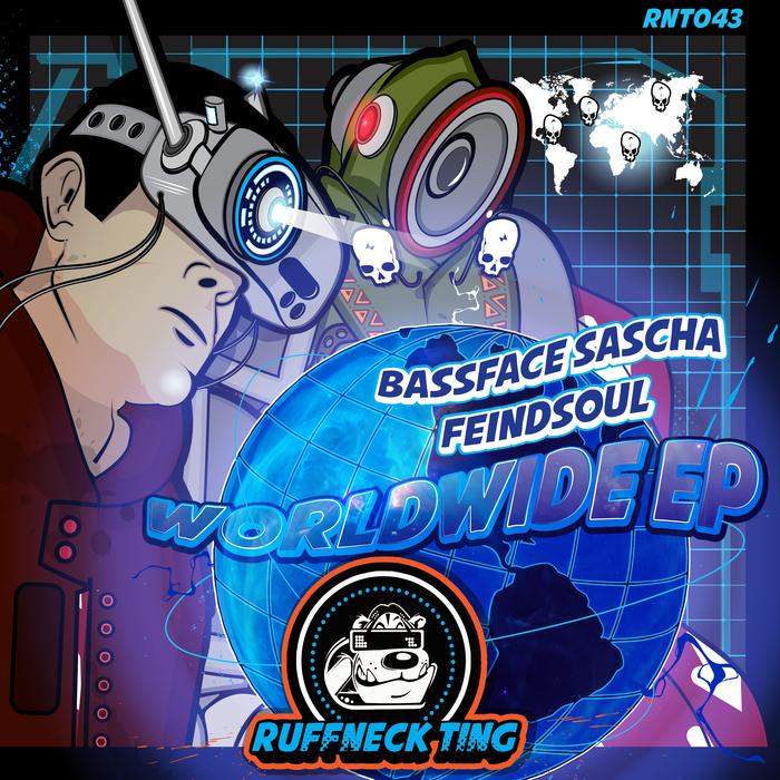 BASSFACE SASCHA & FEINDSOUL - Worldwide