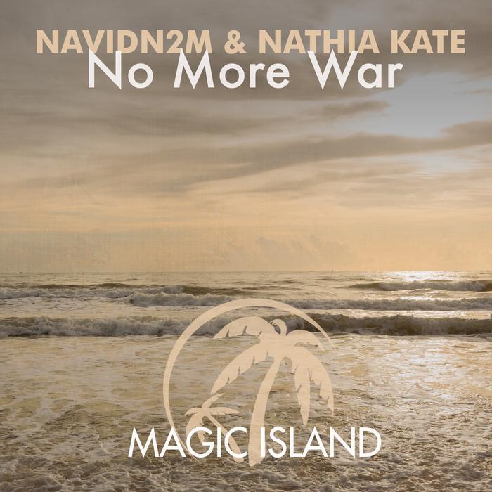 NAVIDN2M & NATHIA KATE - No More War