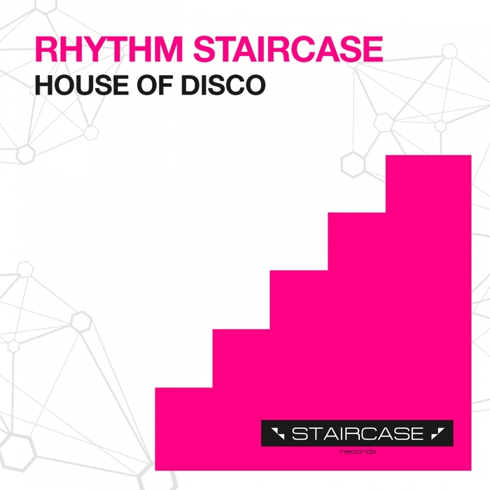 RHYTHM STAIRCASE - House Of Disco