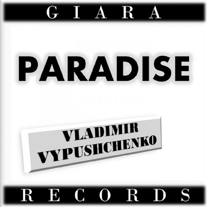 VLADIMIR VYPUSHCHENKO - Paradise