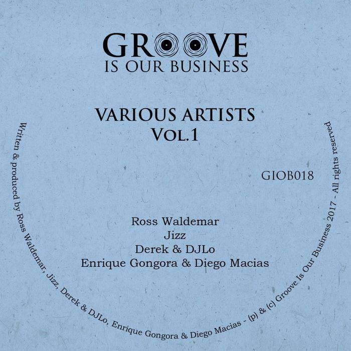 ROSS WALDEMAR/JIZZ/DEREK/DJLO/ENRIQUE GONGORA/DIEGO MACIAS - Various Artists Vol 1