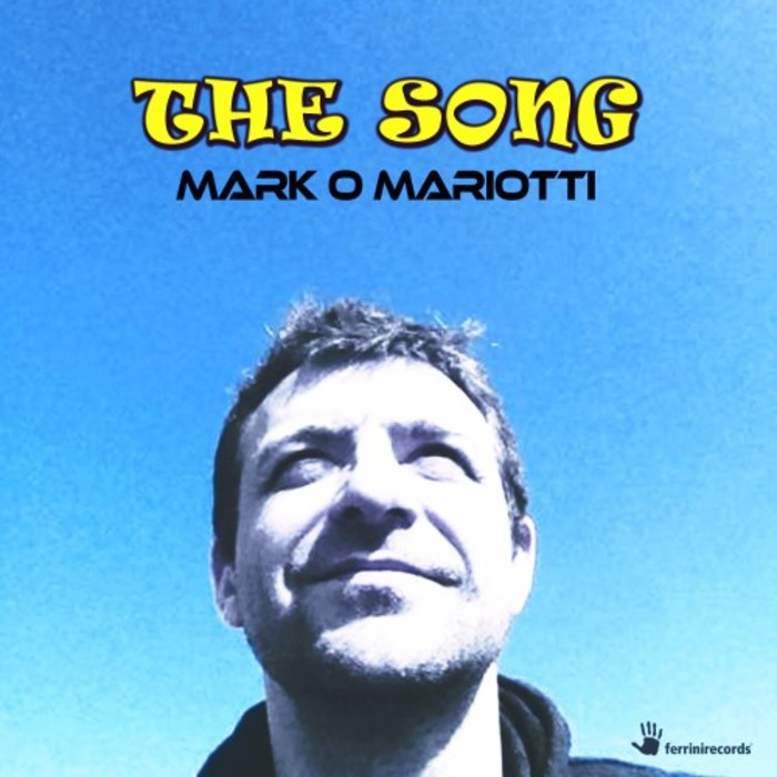MARK O MARIOTTI - The Song