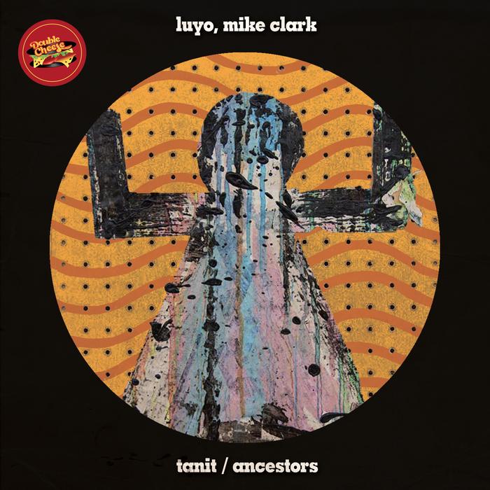 LUYO & MIKE CLARK - Tanit/Ancestors