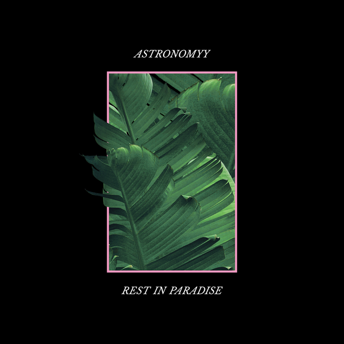ASTRONOMYY - Rest In Paradise