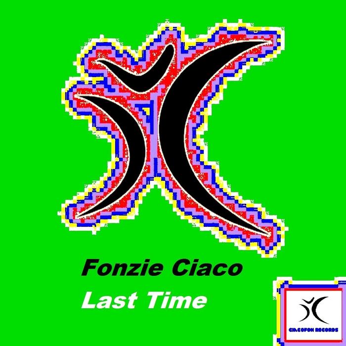 FONZIE CIACO - Last Time