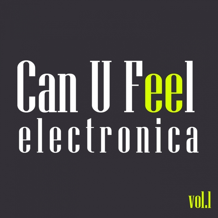 VARIOUS - Can U Feel Electronica Vol 1