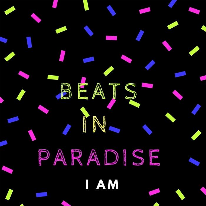 BEATS IN PARADISE - I Am