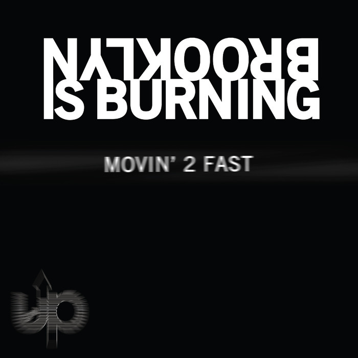 ADAM JOSEPH/BROOKLYN IS BURNING & DJ NITA - Movin' 2 Fast