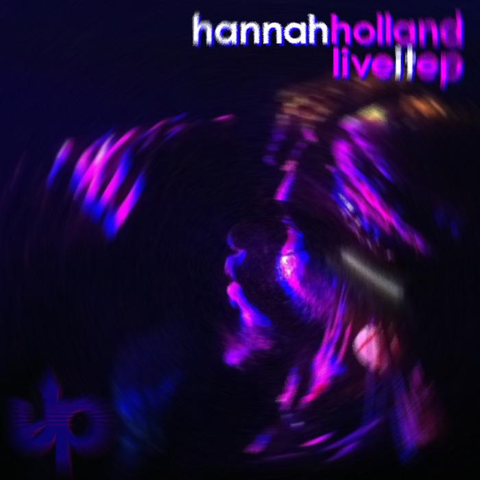HANNAH HOLLAND - Live It EP