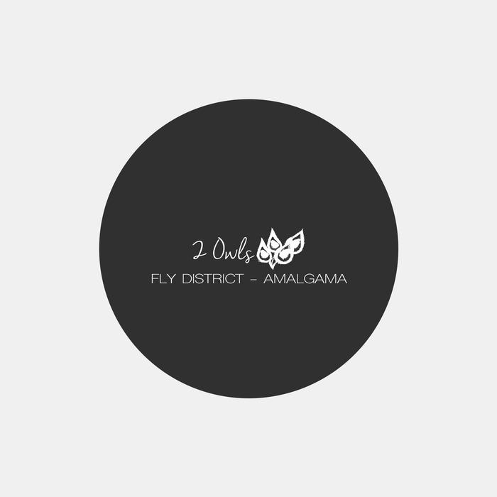 FLY DISTRICT - Amalgama
